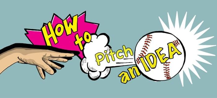 2013_FEB_Ideas_HowPitchToPitchAnIdea_Image01-1